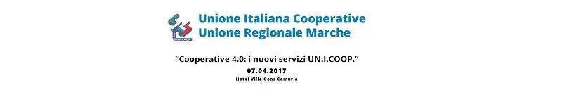 """CONVEGNO UNIONE REGIONALE MARCHE: """"Cooperative 4.0: i nuovi servizi UN.I.COOP."""""""