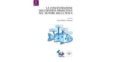 """Pubblicazione """"La concentrazione dell'offerta produttiva nel settore della pesca"""""""