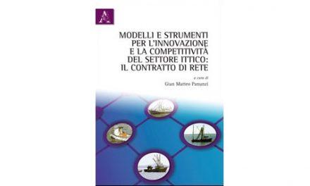 """Pubblicazione """"Modelli e strumenti per la crescita e la competitività del settore ittico: il contratto di rete""""."""