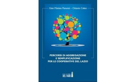 """Pubblicazione """"Percorsi di aggregazione e semplificazione per le cooperative del Lazio"""""""
