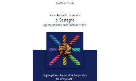 """Pubblicazione """"Nuovi ambienti cooperativi di sostegno agli investimenti delle imprese ittiche"""""""