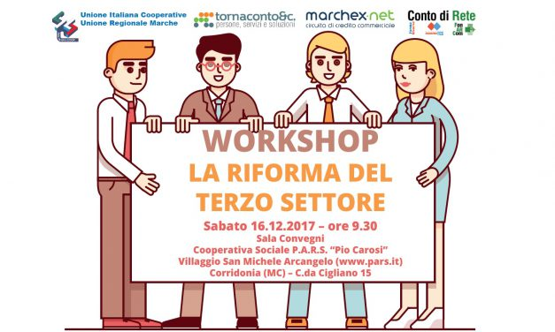 """WORKSHOP – UNIONE REGIONALE MARCHE: """"LA RIFORMA DEL TERZO SETTORE"""""""